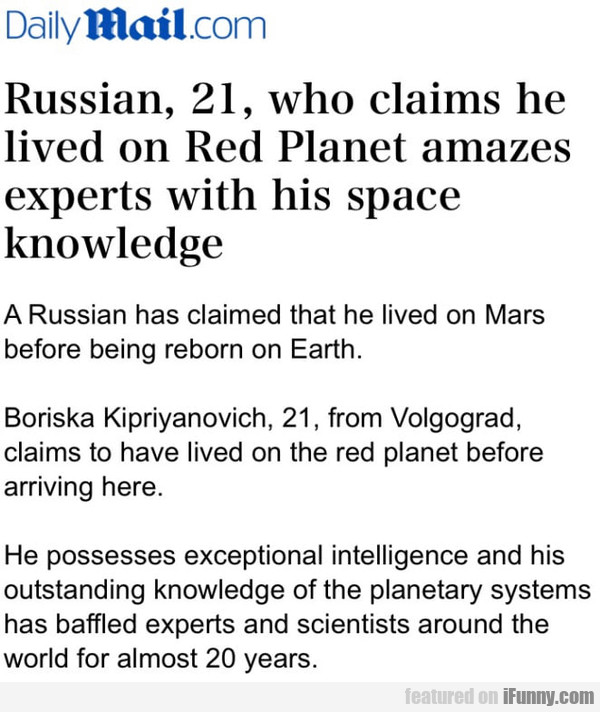 Russian, 21, Who Claims He Lived On Red Planet... 1