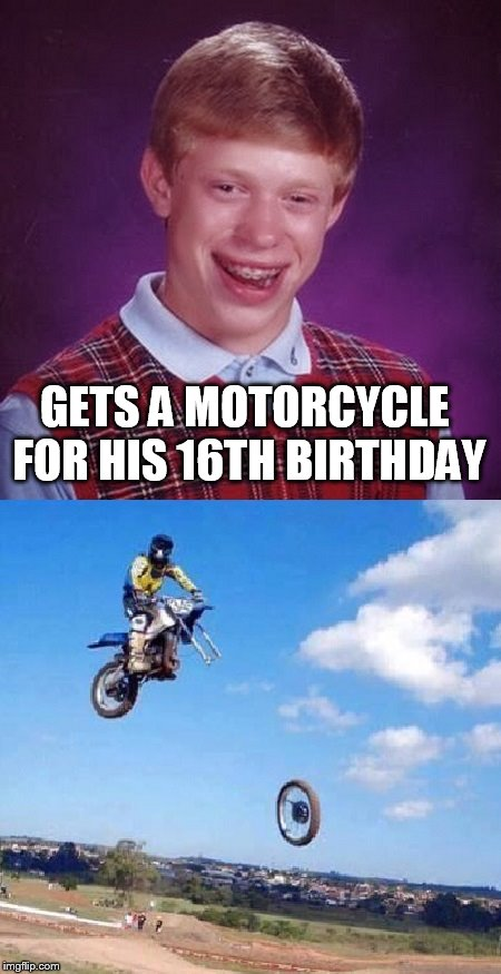 Bad Luck Brian gets motorcycle 1