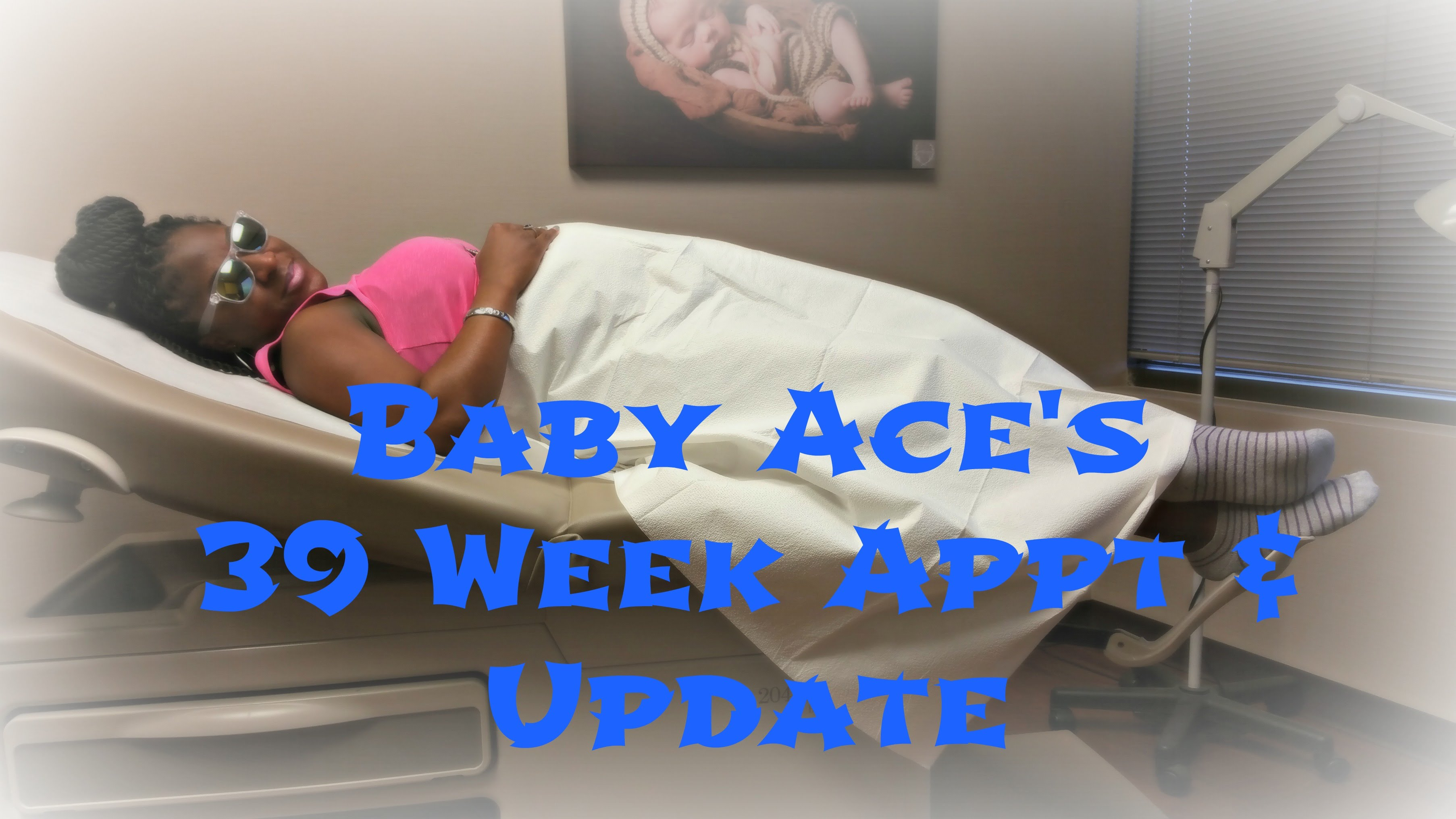 Painful Dilation Check | Baby Ace's 39 Week Appt & Update... 21