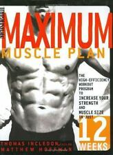 Men's Health Maximum Muscle Plan: The High-Efficiency Workout Program to Increa